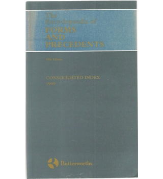 The Encyclopaedia of Forms and Precedents Fifth Edition Consolidated Index 1999