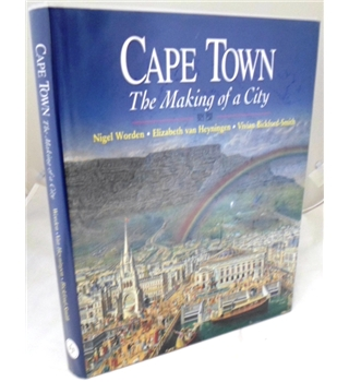 Cape Town.  The Making of a City
