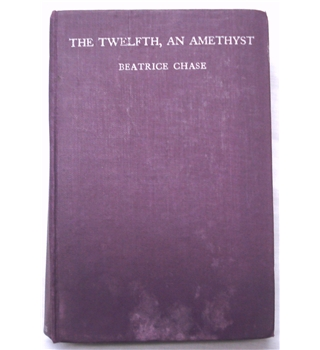 The Twelfth, An Amethyst - by Beatrice Chase 1929 Signed First Edition