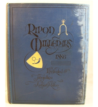 Ripon Millenary 1886; a record of the festival also a history of the city arranged under its wakemen and mayors from 1400