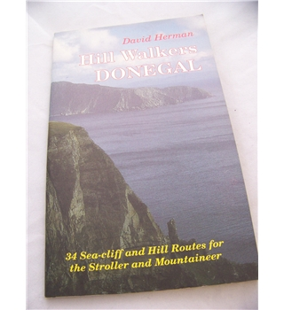 Hill Walkers Donegal, 34 Sea-cliff and Hill Routes for the Stroller and Mountaineer