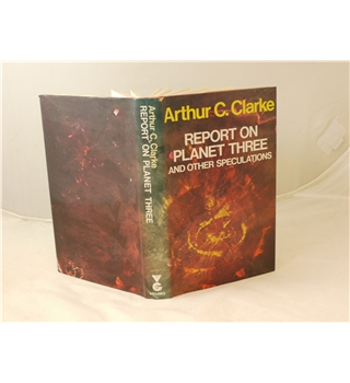 Report on Planet Three And Other Speculations by Arthur C. Clarke 1st edition hardback 1972 with un-clipped D/J