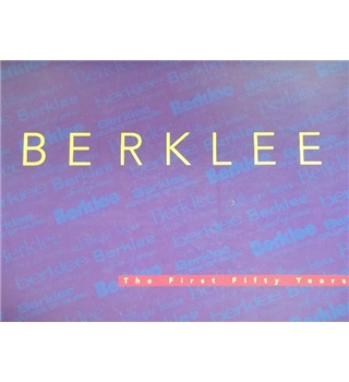 Berklee - The First Fifty Years -Rare copy, First Printing, 1995