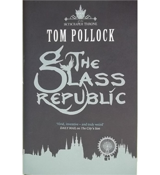 The Glass Republic-First Edition; Signed copy