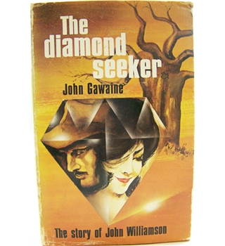The Diamond Seeker: The Story of John Williamson