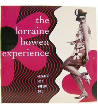 The Lorraine Bowen Experience - Greatest Hits Volume One