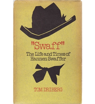 """Swaff"" - The Life and Times of Hannen Swaffer - Tom Driberg"
