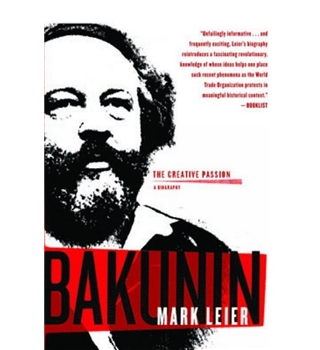 Bakunin - a biography by Mark Leier Seven Stories Press First edit 2006