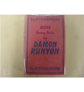 Furthermore - More Funny Stories by Damon Runyon