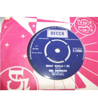 "What Would I Be val doonican - f. 12505 7"" single"