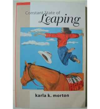 Constant State of Leaping - Karla K. Morton - Signed