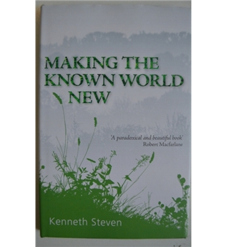 Making The Known World New - Kenneth Steven - Signed 1st Edition