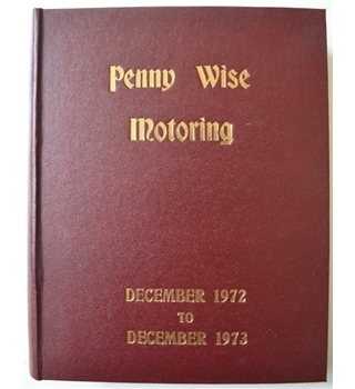 Penny Wise Motoring December 1972 to December 1973