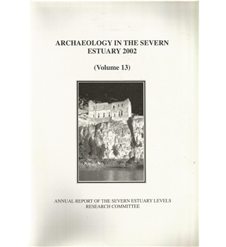 Archaeology in the Severn Estuary 2002 (volume 13)