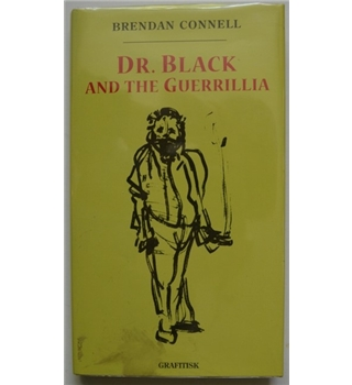 Dr. Black and the Guerilla - Brendan Connell - Signed