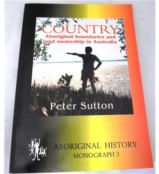 Country. Aboriginal Boundaries and Land Ownership in Australia.