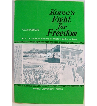 Korea's Fight for Freedom (No3. in a series of reprints of western books on Korea)