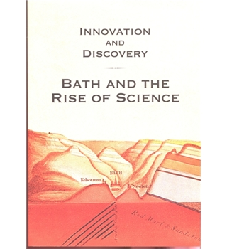 Innovation and Discovery: Bath and the Rise of Science 2011