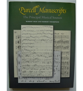 Purcell Manuscripts - The Principal Musical Sources