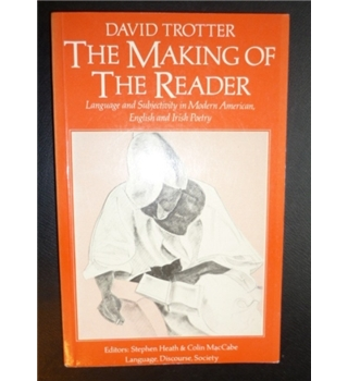 Making of the Reader - The Language and Subjectivity in  Modern American, English and Irish Poetry