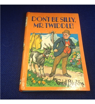 Don't be silly, Mr. Twiddle - Enid Blyton