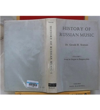History of Russian Music: Volume I - From its Origins to Dargomyzhsky.