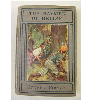 Steven Forbes: The Baymen of Belize