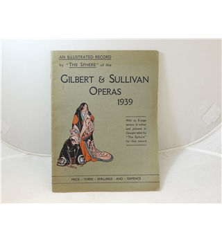 The Gilbert & Sullivan Operas Illustrated Season 1939 published by The Sphere good condition with lovely illustrations