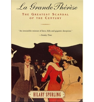 La Grande Thérèse -  the Greatest Scandal of the Century