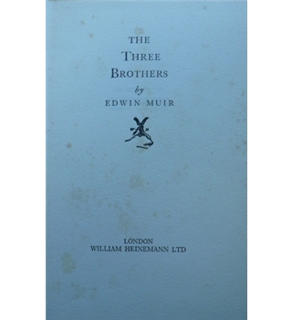 The Three Brothers - Edwin Muir - First Edition