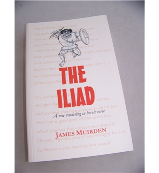 The Iliad : A new rendering in heroic verse