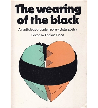 The Wearing of the Black - an Anthology of Contemporary Ulster Poetry -1974