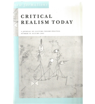 Critical Realism Today: New Formations 56 Autumn 2005