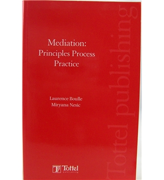 Mediation: Principles Process Practice