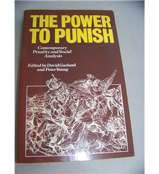 The Power to Punish : Contemporary Penality and Social Analysis