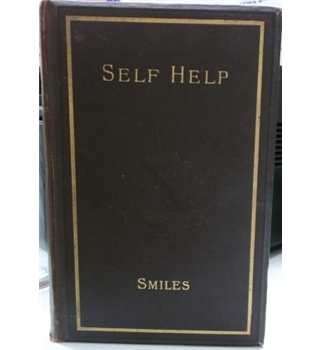 Self-Help with Illustrations of Conduct and Perseverance - Samuel Smiles