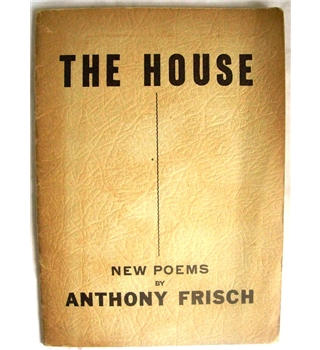 The House: New Poems by Anthony Frisch