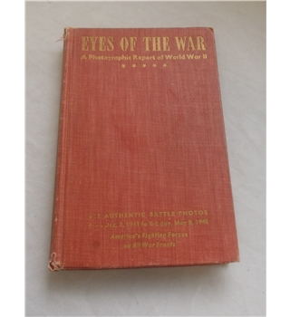 Vintage 1945 Eyes of the War A Photographic Record of World War II 612 Authentic Battle Photos