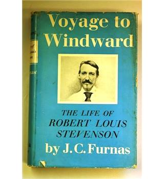 Voyage To Windward The Life Of Robert Louis Stevenson