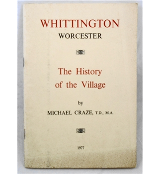 Whittington Worcester The History of the Village