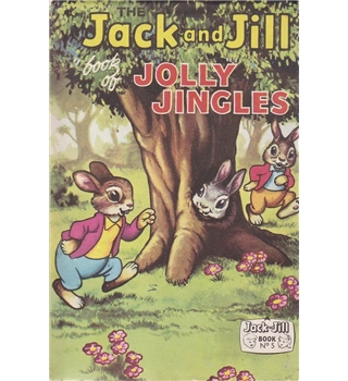 The Jack and Jill Book of Jolly Jingles - Jack and Jill Book No.5