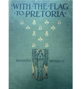 With The Flag to Pretoria and After Pretoria -The Guerilla War - 4 volume set  - 1900-1902