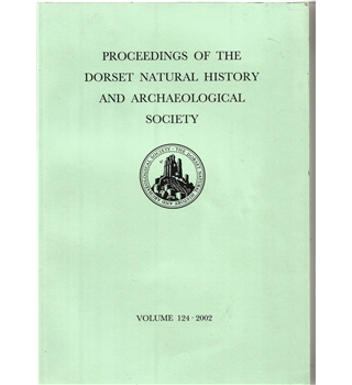 Proceedings of the Dorset Natural History and Archaeological Society - Volume 124, 2002