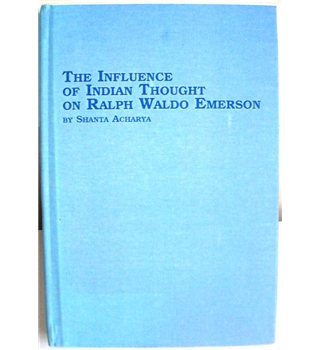 The Influence of Indian Thought on Ralph Waldo Emerson