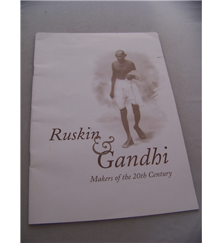 Ruskin & Gandhi: Makers of the 20th Century