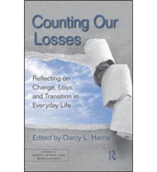 Counting Our Losses - Reflecting on Change, Loss and Transition in Everyday Life