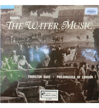 Handel: The Water Music, Philomusica of London, Thurston Dart   L'Oiseau-Lyre OS 50178 London Edition