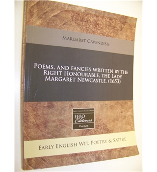 Poems, and Fancies Written by the Right Honourable, The Lady Margaret Newcastle (1653)