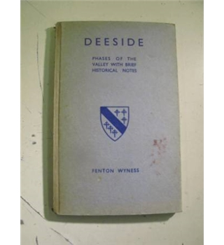 Deeside: Phases of the valley with brief historical notes