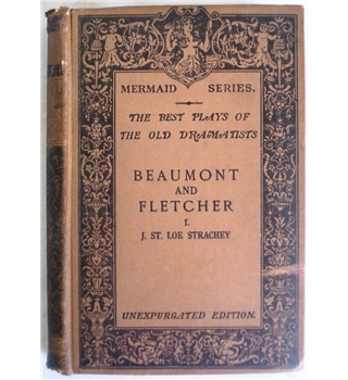 The Best Plays of the Old Dramatists: Beaumont & Fletcher